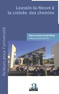 Pierre Laconte et Jean Rémy - Louvain-la-Neuve à la croisée des chemins.