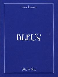 Pierre Lacroix - Bleus.