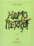 Pierre Lacroix - Homo Pierrot Tome 1 : .
