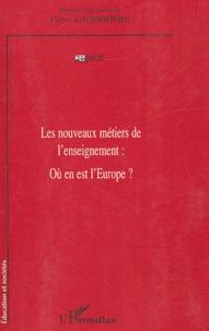 Pierre Laderrière - Les nouveaux métiers de l'enseignement - Où en est l'Europe ?.