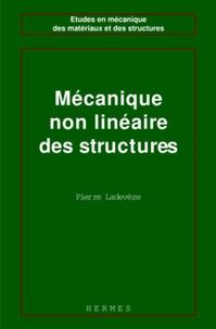Pierre Ladevèze - Mécanique non linéaire des structures - Nouvelle approche et méthodes de calcul non incrémentales.
