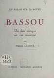 Pierre Ladoué - Un relais sur la route : Bassou - Du char antique au car moderne.