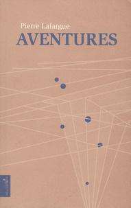 Pierre Lafargue - Aventures - Livre avec du roman dedans.
