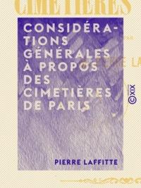 Pierre Laffitte - Considérations générales à propos des cimetières de Paris.