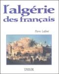Pierre Laffont - L'Algérie des Français.