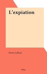 Pierre Laffont - L'expiation.