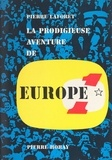 Pierre Laforêt - La prodigieuse aventure d'Europe N°1.