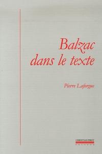 Pierre Laforgue - Balzac dans le texte - Etudes de génétique et de sociocritique.