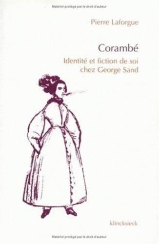Pierre Laforgue - Corambé - Identité et fiction de soi chez George Sand.