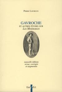"""Pierre Laforgue - Gavroche et autres études sur """"Les Misérables""""."""
