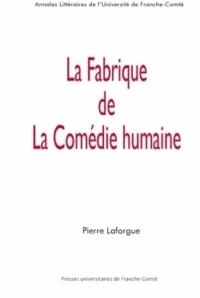 Pierre Laforgue - La fabrique de la Comédie humaine.