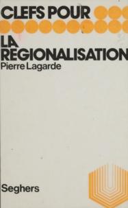 Pierre Lagarde et Luc Decaunes - La régionalisation.
