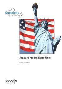 Pierre Lagayette - Aujourd'hui les Etats-Unis.