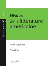 Pierre Lagayette - Histoire de la littérature américaine.
