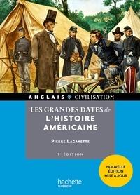 Pierre Lagayette - HU - Les grandes dates de l'histoire américaine (7e édition).