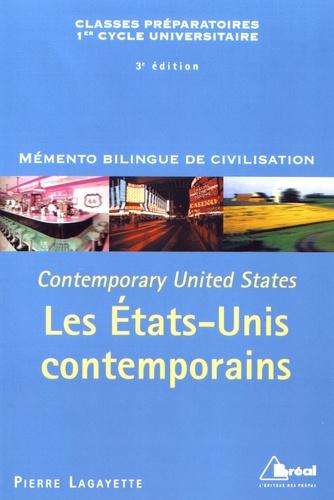 Pierre Lagayette - Les Etats-Unis contemporains - Mémento bilingue de civilisation.