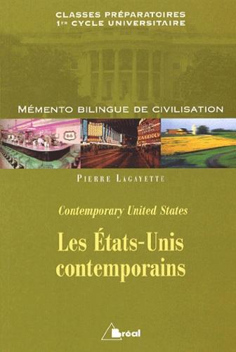 Pierre Lagayette - Les Etats-Unis contemporains. - Mémento bilingue de civilisation.