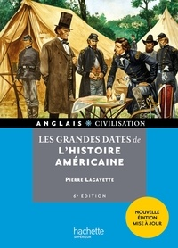 Pierre Lagayette - Les grandes dates de l'histoire américaine.