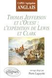 Pierre Lagayette - Thomas Jefferson et l'Ouest : l'expédition de Lewis et Clark.