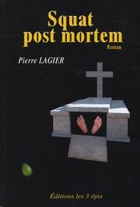 Pierre Lagier - Squat post mortem.