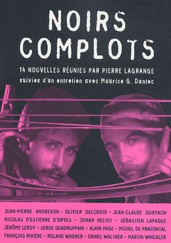 Pierre Lagrange - Noirs complots.