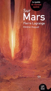 Pierre Lagrange et Hélène Huguet - Sur Mars.