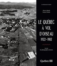 Pierre Lahoud et Frances Caissies - Le Québec à vol d'oiseau.