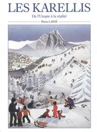 Pierre Lainé - Les Karellis - De l'Utopie à la réalité, Perspectives pour de nouveaux types d'entreprises et de développement harmonisés.
