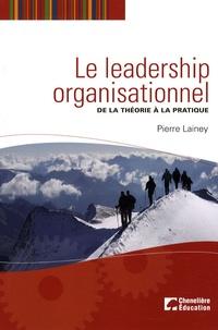 Le leadership organisationnel - De la théorie à la pratique.pdf