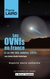 Pierre Laird - Les OVNIs en France à la fin des années 1970 : une brève étude historique - Aspects sociaux-culturels.