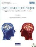 Pierre Lalonde et Georges Pinard - Psychiatrie clinique - Approche bio-psycho-sociale Tome 2, Spécialités psychiatriques et traitements.