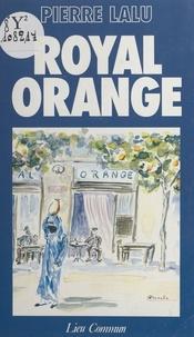 Pierre Lalu - Royal Orange.