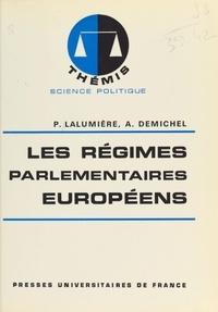 Pierre Lalumière - Les Régimes parlementaires européens.