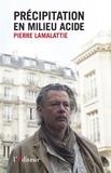 Pierre Lamalattie - Précipitation en milieu acide.