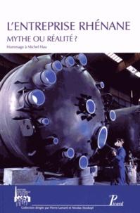 Pierre Lamard et Nicolas Stoskopf - L'entreprise rhénane - Mythe ou réalité ? Hommage à Michel Hau.