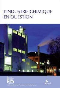 Pierre Lamard et Nicolas Stoskopf - L'industrie chimique en question.
