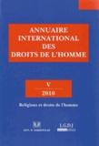 Pierre Lambert et Petros-J Pararas - Annuaire international des droits de l'homme - Volume 5, Religions à l'épreuve des droits de l'homme.