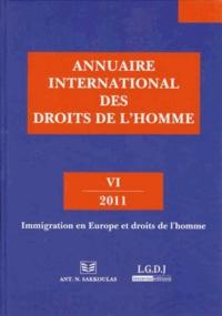 Pierre Lambert et Petros-J Pararas - Annuaire international des droits de l'homme - Volume 6, Immigration en Europe et droits de l'homme.