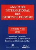 Pierre Lambert et Petros-J Pararas - Annuaire international des droits de l'homme - Volume 8, Bioéthique, Droit européen et international.