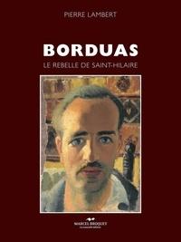 Pierre Lambert - Borduas - Le rebelle de Saint-Hilaire.