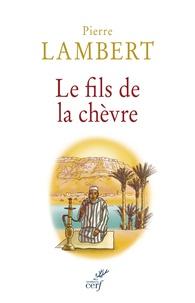 Pierre Lambert - Le fils de la chèvre.