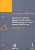 Pierre Lambert et Hélène Clément - Les mesures relatives aux étrangers de la Convention européenne des droits de l'homme.