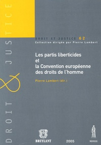 Pierre Lambert et  Collectif - Les partis liberticides et la Convention européenne des droits de l'homme.