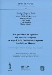 Pierre Lambert et Remo Danovi - Les procédures disciplinaires des barreaux européens au regard de la Convention européenne des Droits de l'Homme - Actes du colloque du 11 mars 1998.