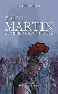 Pierre Lambert - Saint Martin au milieu de son peuple.