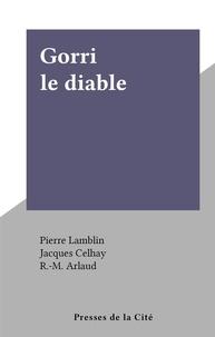 Pierre Lamblin et R.-M. Arlaud - Gorri le diable.