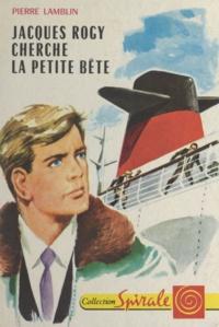 Pierre Lamblin et Vanni Tealdi - Jacques Rogy cherche la petite bête.