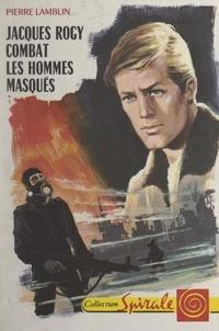 Pierre Lamblin et  Bertrand - Jacques Rogy combat les hommes masqués.
