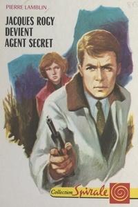 Pierre Lamblin et  Bertrand - Jacques Rogy devient agent secret.