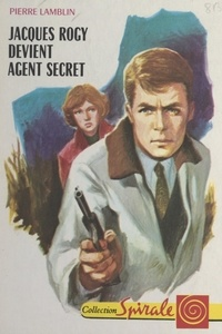 Pierre Lamblin et  Bertrand - Jacques Rogy devient agent secret.